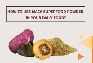 Maca Superfood