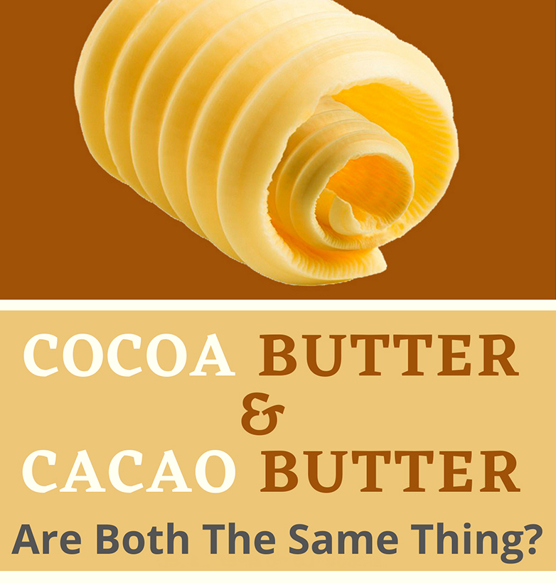 Cocoa Butter and Cacao Butter