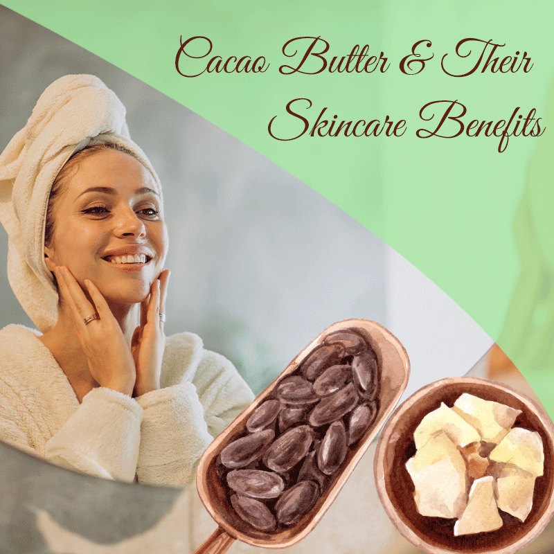 Cacao Butter Benefits